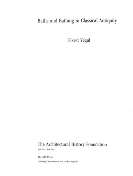 yegu-l-fikret-k.-baths-and-bathing-in-classical-antiquity-1992-architectural-history-foundation-mit-press-libgen.lc-compress...