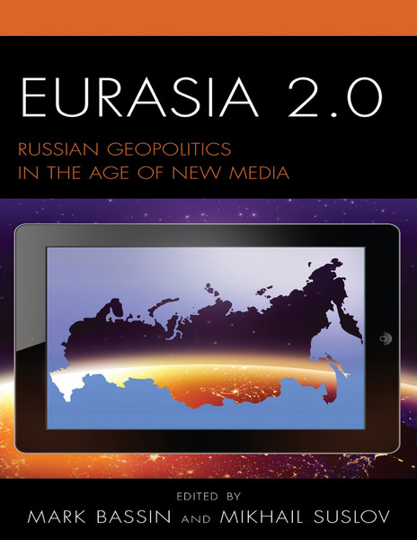 Mikhail-Suslov_-Mark-Bassin_-eds.-Eurasia-2.0-_-Russian-Geopolitics-in-the-Age-of-New-Media-Lexington-Books-2016-.pdf