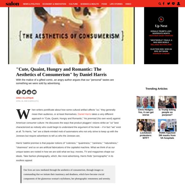 """Cute, Quaint, Hungry and Romantic: The Aesthetics of Consumerism"" by Daniel Harris | Salon.com"
