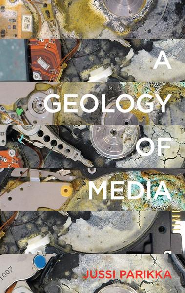 Jussi Parikka, A Geology of Media