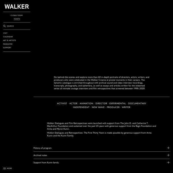 Walker Dialogues & Film Retrospectives