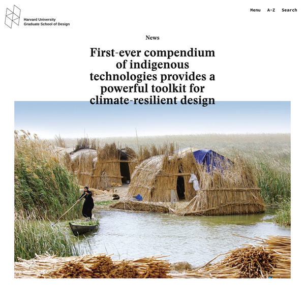 First-ever compendium of indigenous technologies provides a powerful toolkit for climate-resilient design - Harvard Graduate...