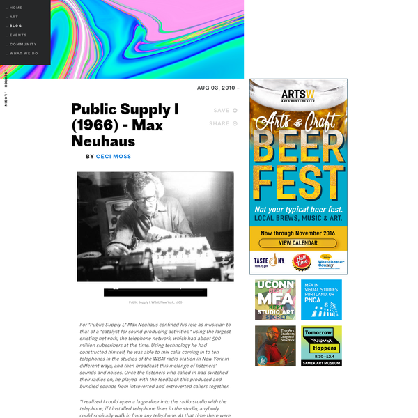 """Public Supply I, WBAI, New York, 1966 For """"Public Supply I,"""" Max Neuhaus confined his role as musician to that of a """"catalyst for sound-producing activities,"""" using the largest existing network, the telephone network, which had about 500 million subscribers at the time."""