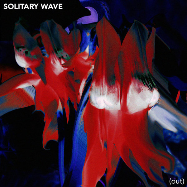 New Weird Australia, Solitary Wave (Out), by New Weird Australia