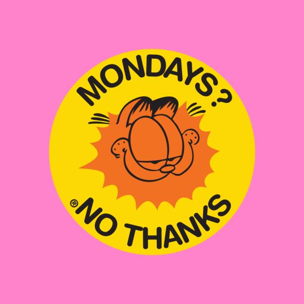 Mondays ? No thanks © @collinjoyce