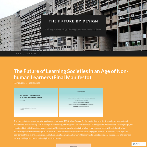The concept of a learning society has been around since 1973, when Donald Schön wrote that in order for societies to adapt and evolve with the increasing rate of change in modernity, learning must be conceived as a lifelong activity for individuals and groups, not restricted to institutionalized formal learning.