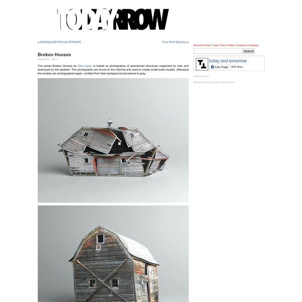 August 4th, 2011 The series Broken Houses by Ofra Lapid, is based on photographs of abandoned structures neglected by man and destroyed by the weather. The photographs are found on the internet and used to create small scale models. Afterward the models are photographed again, omitted from their background and placed in gray.