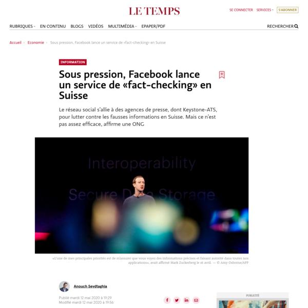 """Sous pression, Facebook lance un service de """"fact-checking"""" en Suisse"""