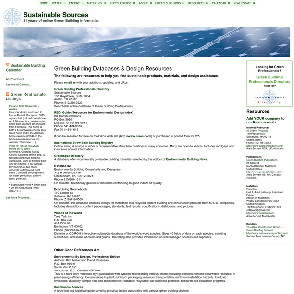 Please email us with your additions, updates, and URLs. Green Building Professionals Directory Sustainable Sources 108 Royal Way, Suite 1004 Austin, TX 78737 Phone: 512/288-5223 Searchable online database of Green Building Professionals.