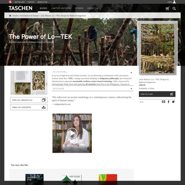 Julia Watson. Lo—TEK, Design by Radical Indigenism - TASCHEN Books