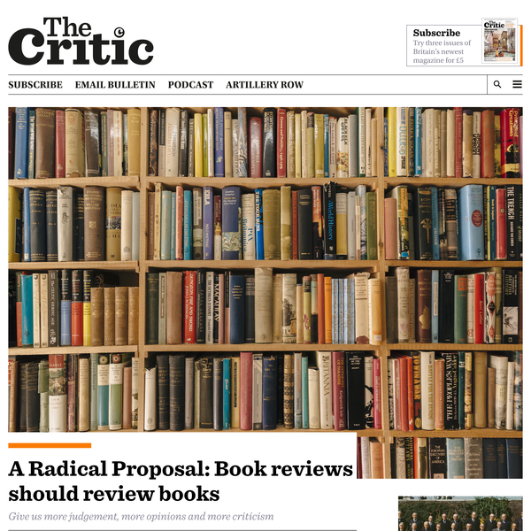 A Radical Proposal: Book reviews should review books | Alexander Larman | The Critic Magazine