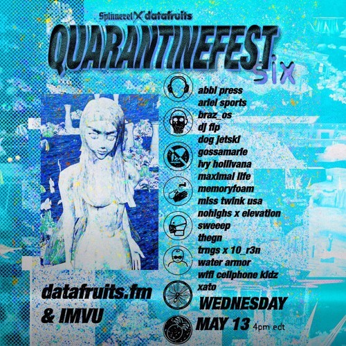 QUARANTINE FEST 6 - xato by datafruits