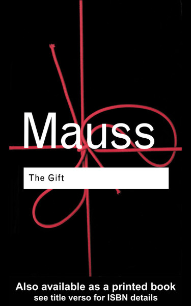 Marcel Mauss, The Gift: The Form and Reason for Exchange in Archaic Societies, 2002