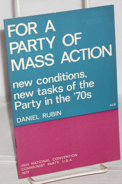 For a party of mass action, new conditions, new tasks of the Party in the '70s