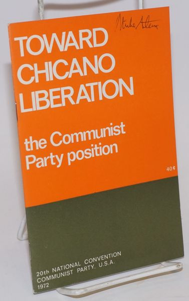 Toward Chicano Liberation; the Communist Party position