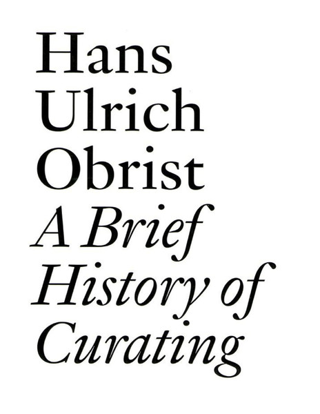 Obrist-A-Brief-History-of-Curating.pdf