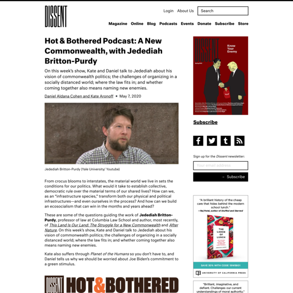 Hot & Bothered Podcast: A New Commonwealth, with Jedediah Britton-Purdy | Dissent Magazine