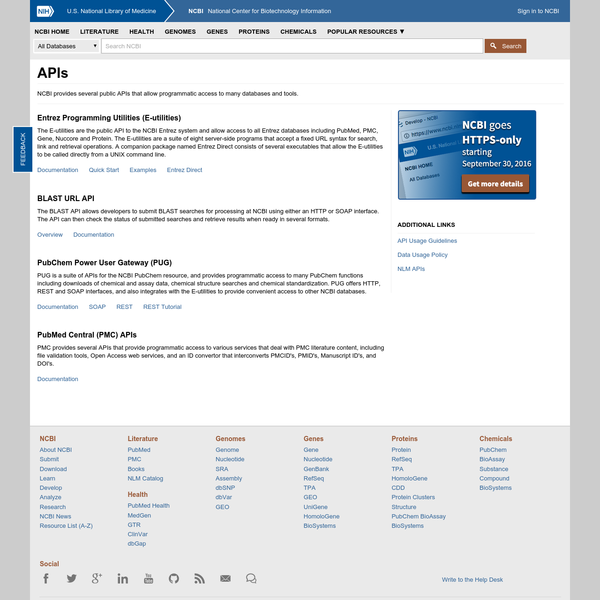 PUG is a suite of APIs for the NCBI PubChem resource, and provides programmatic access to many PubChem functions including downloads of chemical and assay data, chemical structure searches and chemical standardization. PUG offers HTTP, REST and SOAP interfaces, and also integrates with the E-utilities to provide convenient access to other NCBI databases.