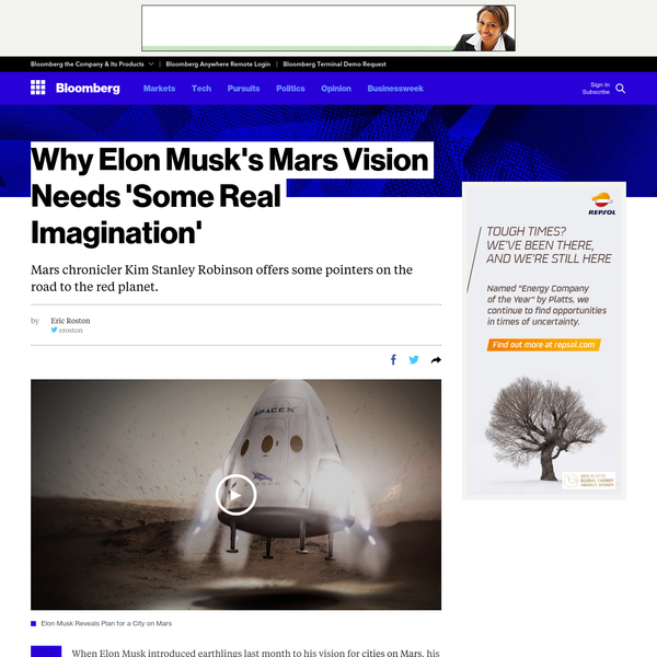 When Elon Musk introduced earthlings last month to his vision for cities on Mars, his 90-minute remarks fired up imaginations everywhere-except on Mars. For now. Kim Stanley Robinson has done as much as anyone to bring the idea of colonizing Mars into the mainstream.