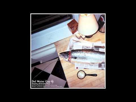 """Del Water Gap - """"Sleeping (Extended Play)"""" [Full Album]"""