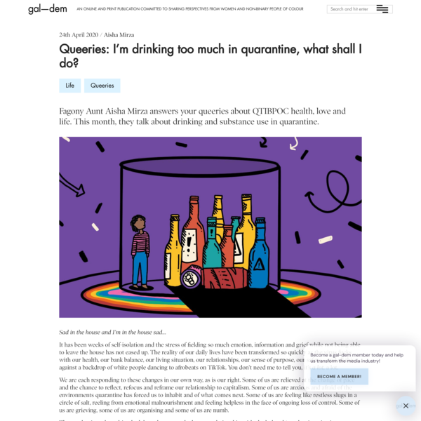 Queeries: I'm drinking too much in quarantine, what shall I do?   gal-dem