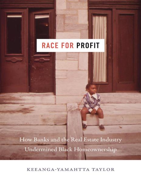 Race for Profit - Keeanga Yamahtta Taylor