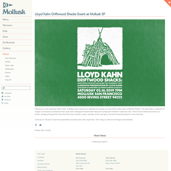 Please join usthis Saturday, March 16th, at Mollusk San Franciscoto celebrate the release of Lloyd Kahn's latest book:Driftwood Shacks.The book offers a collection of images of anonymous architecture that Lloyd Kahn catalogued himself while hiking and camping the Northern California coast. These…