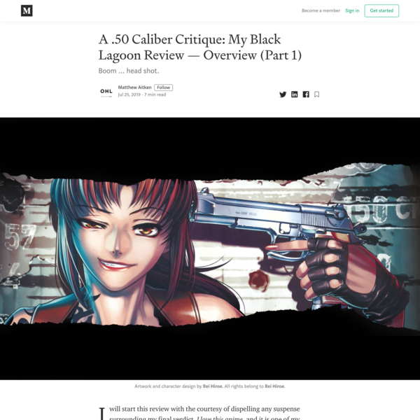 A .50 Caliber Critique: My Black Lagoon Review — Overview (Part 1)