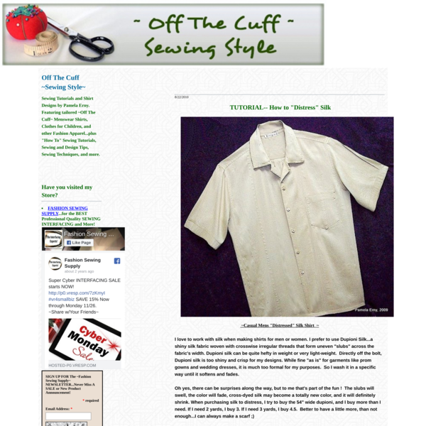 """Off The Cuff ~Sewing Style~: TUTORIAL-- How to """"Distress"""" Silk"""