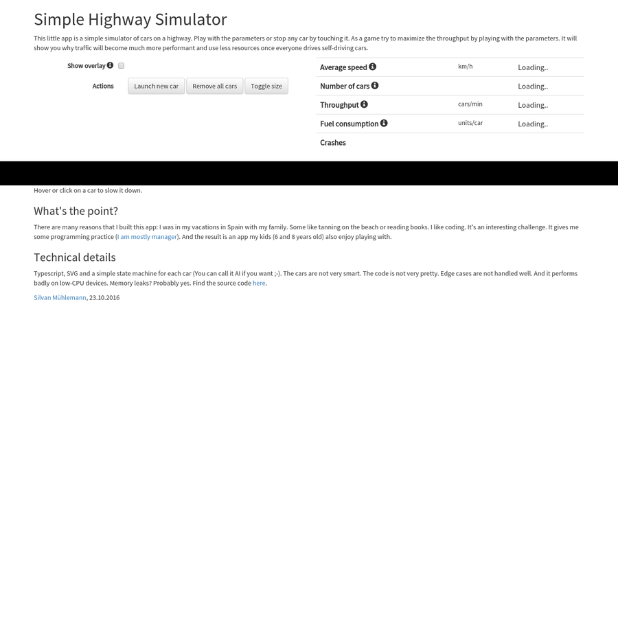 This little app is a simple simulator of cars on a highway. Play with the parameters or stop any car by touching it.