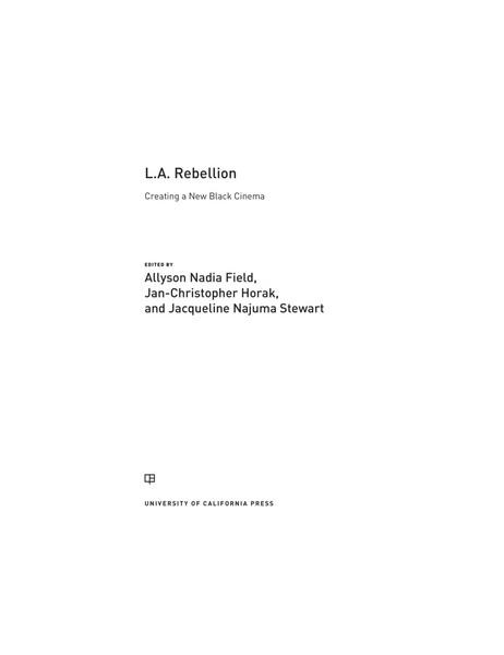 allyson-field-jan-christopher-horak-jacqueline-najuma-stewart-l.a.-rebellion_-creating-a-new-black-cinema-university-of-cali...