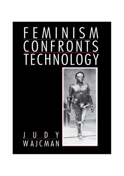 Judy Wajcman, Feminism Confronts Technology, 1991