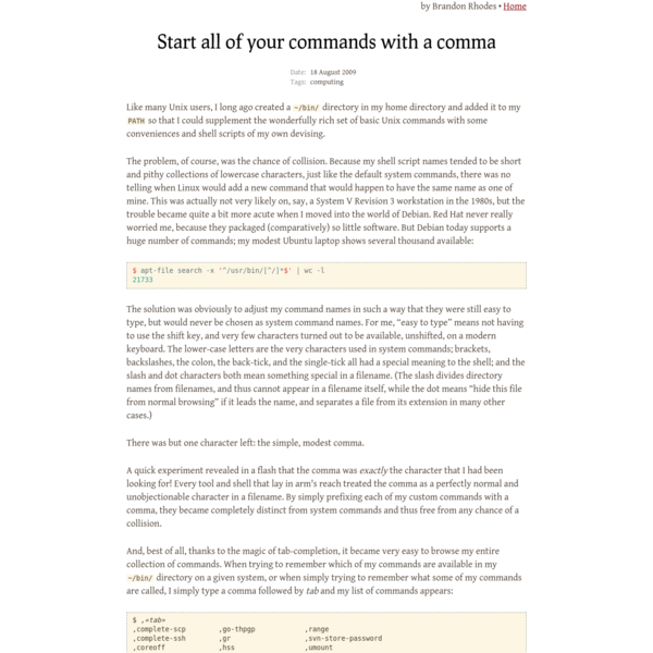 Start all of your commands with a comma