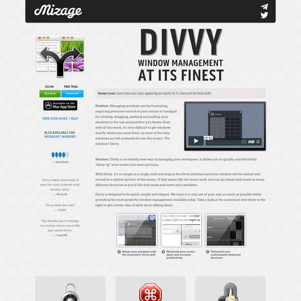 Divvy is a utility for Mac OS X and Microsoft Windows to quickly resize and position your windows
