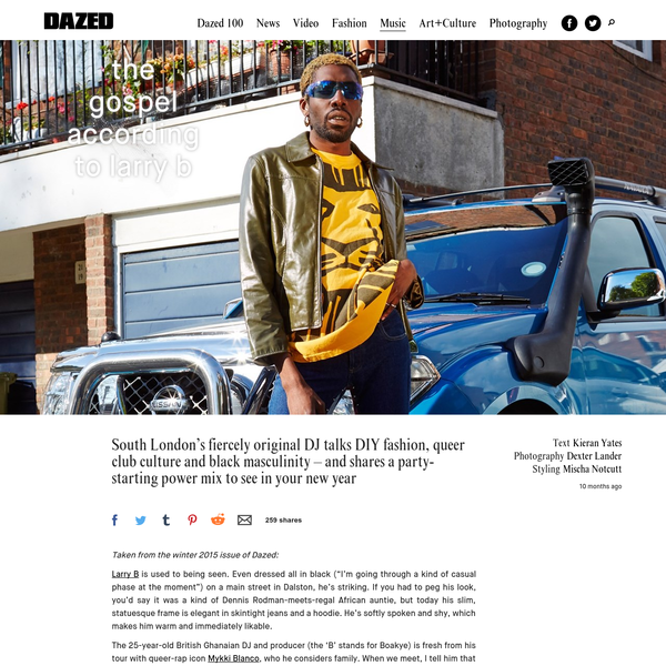 """Larry B is used to being seen. Even dressed all in black (""""I'm going through a kind of casual phase at the moment"""") on a main street in Dalston, he's striking. If you had to peg his look, you'd say it was a kind of Dennis Rodman-meets-regal African auntie, but today his slim, statuesque frame is elegant in skintight jeans and a hoodie."""