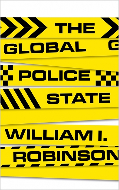 The Global Police State - William I. Robinson
