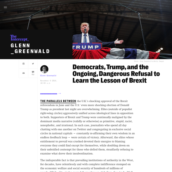 The parallels between the UK's shocking approval of the Brexit referendum in June and the U.S.'s even-more-shocking election of Donald Trump as President last night are overwhelming. Elites (outside of populist right-wing circles) aggressively unified across ideological lines in opposition to both.