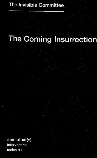 Invisible Committee - The Coming Insurrection