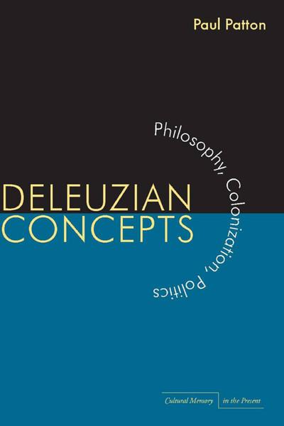 Paul Patton - Deleuzian Concepts: Philosophy, Colonization, Politics