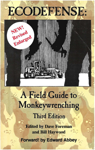 Dave Foreman - Ecodefense: A Field Guide to Monkewrenching