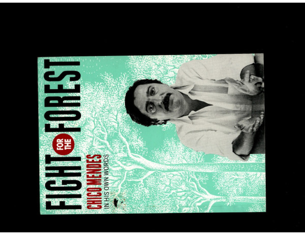 Chico Mendes - Fight for the Forest
