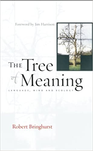 The Tree of Meaning, Robert Bringhurst