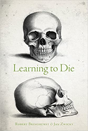 Learning to Die, Robert Bringhurst and Jan Zwicky