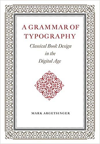 A Grammar of Typography, Mark Argetsinger