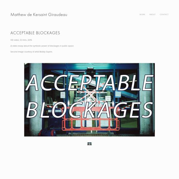 Acceptable Blockages, Matthew de Kersaint Giraudeau, 2015