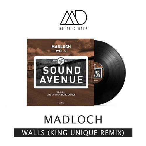 Madloch - Walls (King Unique Remix) [Free Download] by Melodic Deep