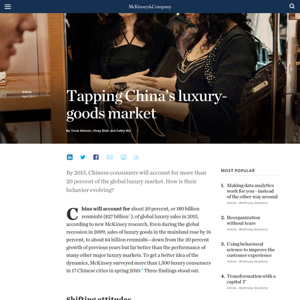 By 2015, Chinese consumers will account for more than 20 percent of the global luxury market. How is their behavior evolving? China will account for about 20 percent, or 180 billion renminbi ($27 billion ), of global luxury sales in 2015, according to new McKinsey research.