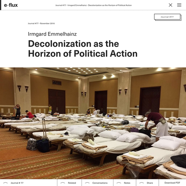 Decolonization as the Horizon of Political Action - Journal #77 November 2016 - e-flux