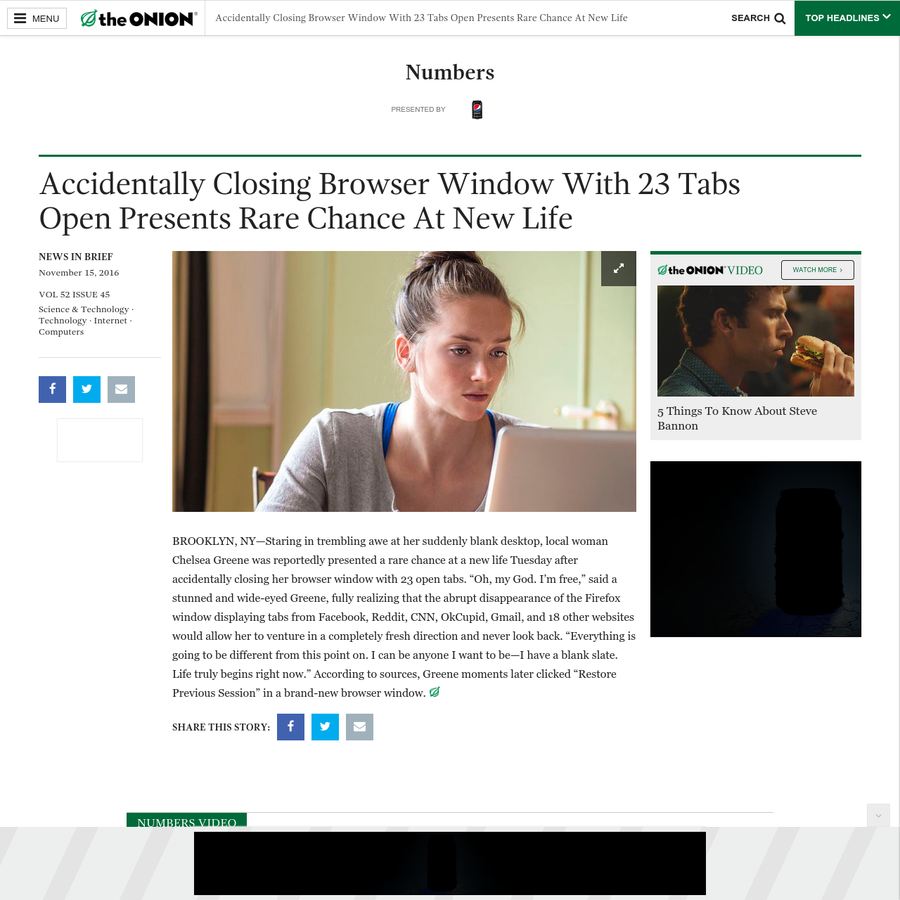 """BROOKLYN, NY-Staring in trembling awe at her suddenly blank desktop, local woman Chelsea Greene was reportedly presented a rare chance at a new life Tuesday after accidentally closing her browser window with 23 open tabs. """"Oh, my God."""