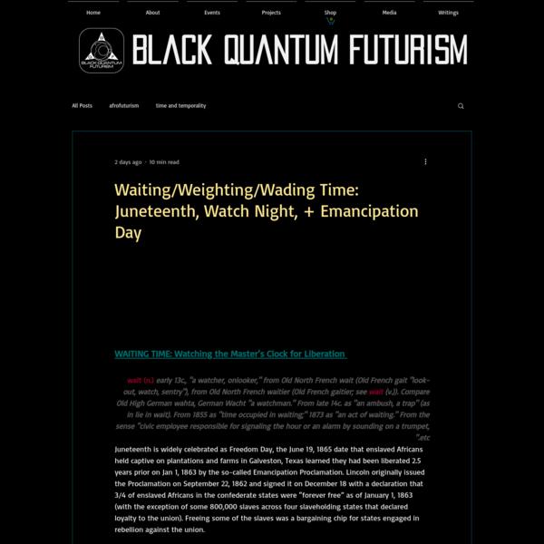 Waiting/Weighting/Wading Time: Juneteenth, Watch Night, + Emancipation Day